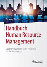 Handbuch Human Resource Management: Das Individuum Und Seine Potentiale Fur Die Organisation