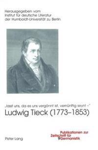 Ludwig Tieck (1773-1853): Lasst Uns, Da Es Uns Vergoennt Ist, Vernuenftig Seyn! -