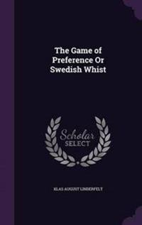 The Game of Preference or Swedish Whist