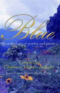 Blue: An Anthology of Poetry and Prose
