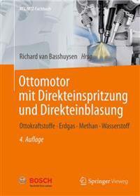 Ottomotor Mit Direkteinspritzung Und Direkteinblasung: Ottokraftstoffe, Erdgas, Methan, Wasserstoff