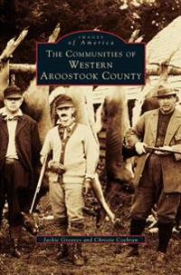 Communities of Western Aroostook County