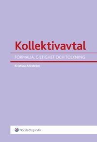 Kollektivavtal : formalia, giltighet och tolkning