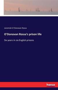 O'Donovan Rossa's Prison Life