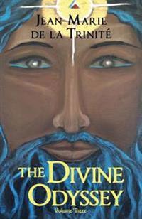 The Divine Odyssey: Volume Three