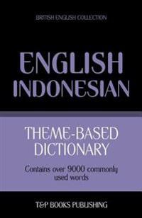 Theme-Based Dictionary British English-Indonesian - 9000 Words