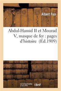 Abdul-Hamid II Et Mourad V, Masque de Fer: Pages D'Histoire