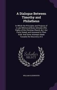 A Dialogue Between Timothy and Philatheus