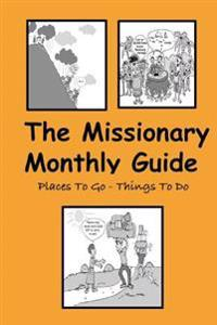 The Missionary Monthly Planner: Places to Go - Things to Do