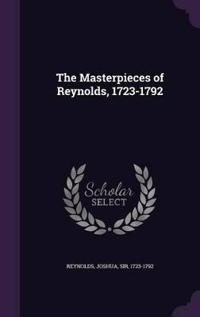 The Masterpieces of Reynolds, 1723-1792