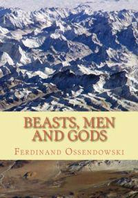 Beasts, Men, and Gods