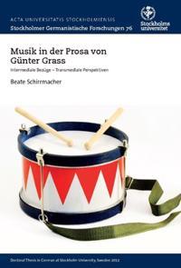 Musik in der prosa von Günter Grass : intermediale Bezüge  —Transmediale Perspektiven