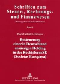 Besteuerung Einer in Deutschland Ansaessigen Holding in Der Rechtsform Se (Societas Europaea)