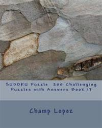 Sudoku Puzzle 200 Challenging Puzzles with Answers Book 17