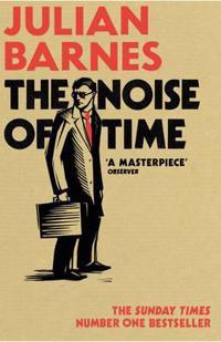 The Noise of Time - Julian Barnes - pocket (9781784703332)     Bokhandel