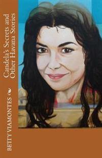 Candela's Secrets and Other Havana Stories