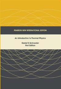 Introduction to Thermal Physics, An: Pearson New International Edition