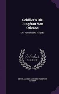 Schiller's Die Jungfrau Von Orleans