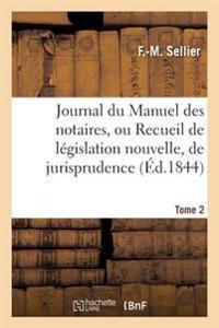 Journal Du Manuel Des Notaires, Ou Recueil de Legislation Nouvelle, 8e Annee Tome 2 Partie 3