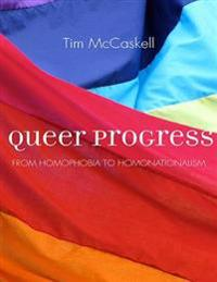 Queer progress - from homophobia to homonationalism
