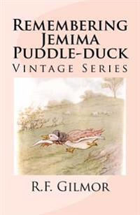 Remembering Jemima Puddle-Duck: Vintage Series