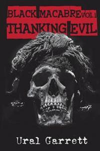 Thanking Evil: Black Macabre Volume 1