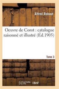 Oeuvre de Corot: Catalogue Raisonne Et Illustre T03