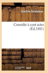 Comedie a Cent Actes