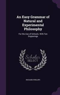 An Easy Grammar of Natural and Experimental Philosophy