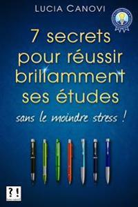 Sept Secrets Pour Reussir Ses Etudes Sans Le Moindre Stress !