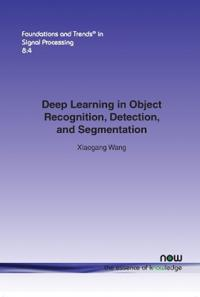 Deep Learning in Object Recognition, Detection, and Segmentation