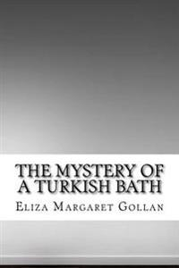 The Mystery of a Turkish Bath