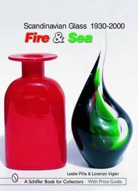 Scandinavian Glass 1930-2000: Fire and Sea