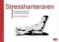 Stresshanteraren - avslappningsövningar och mental träning mot stress