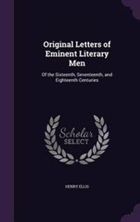 Original Letters of Eminent Literary Men