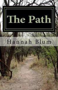 The Path: An Assortment of Poetry and Story Exerpts