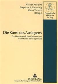 Die Kunst Des Auslegens: Zur Hermeneutik Des Christentums in Der Kultur Der Gegenwart