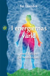 I energiernas värld - med fokus på homeopati