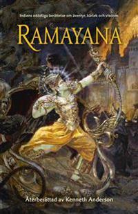 Ramayana : Indiens odödliga berättelse om äventyr, kärlek och visdom