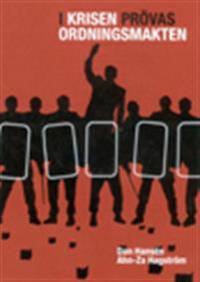 I krisen prövas ordningsmakten ? Sex fallstudier av extraordinära händelser där det svenska rättssamhället har satts på prov