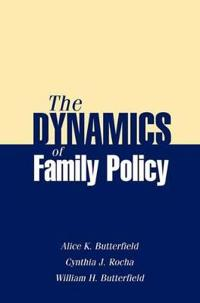 The Dynamics of Family Policy