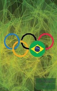 Rio Olympics 2016: Rio Olympic 2016 Journal, Notebook, Scrapbook, Keepsake, Memory Book, Jotter to Write or Draw In, Men, Women, Girls, B