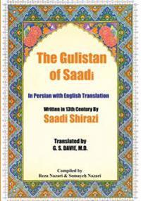 The Gulistan of Saadi: In Persian with English Translation