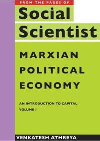 Marxian Political Economy - An Introduction to Capital Vol. 1
