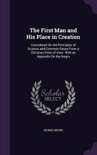 The First Man and His Place in Creation