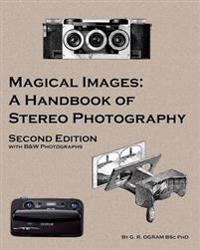 Magical Images (B&w): A Handbook of Stereo Photography