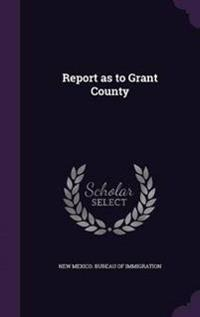 Report as to Grant County