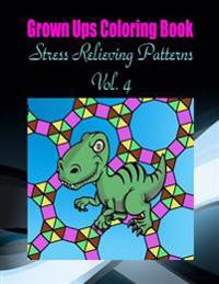 Grown Ups Coloring Book Stress Relieving Patterns Vol. 4 Mandalas