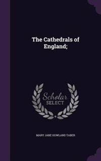 The Cathedrals of England;