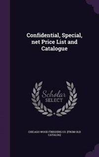 Confidential, Special, Net Price List and Catalogue